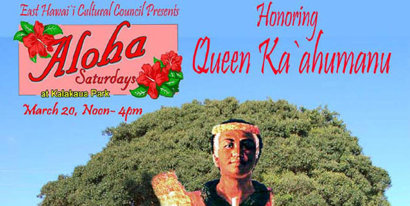 Honoring Queen Ka'ahumanu. These monthly programs feature musical performances by Hawaii Island musicians and hula halau, along with presentations by community groups.