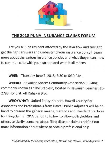 Are you a Puna resident affected by the lava flow and trying to get the right answers and understand your insurance policy? Learn more about the various insurance policies and what they mean, how to communicate with your carrier, and what it all means.